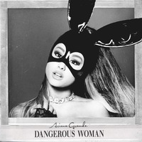 Dangerous Woman (Single)