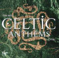 The Best Celtic Anthems...Ever! CD1 1999
