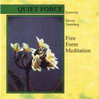 Quiet Force - Free Form Meditation