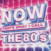 Pop - Various Artists : Now That's What I Call The 80s CD1