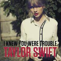 I Knew You Were Trouble. - Single