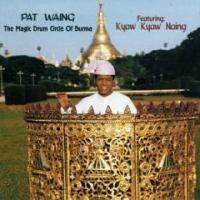 Pat Waing - The Magic Drum Circle Of Burma
