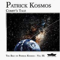 Comet's Tale: The Best Of Patrick Kosmos, Vol. 3