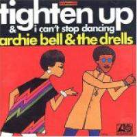 Archie Bell and The Drells : I Can't Stop Dancing