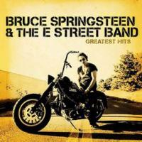 Bruce Springsteen and The E Street Band : Greatest Hits