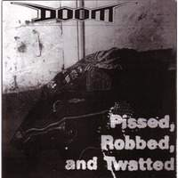 "Pissed, Robber and Twatted (7"")"